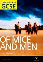Of Mice and Men: York Notes for GCSE ebook by Dr Martin Stephen