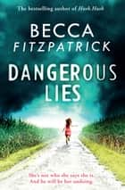 Dangerous Lies ebook by Becca Fitzpatrick