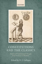 Constitutions and the Classics - Patterns of Constitutional Thought from Fortescue to Bentham ebook by