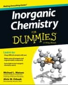 Inorganic Chemistry For Dummies ebook by Michael Matson, Alvin W. Orbaek