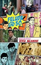 Feluda @ 50 ebook by Boria Majumdar