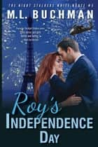 Roy's Independence Day ebook by M. L. Buchman