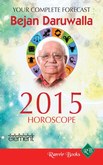 Your Complete Forecast 2015 Horoscope ebook by Bejan Daruwalla