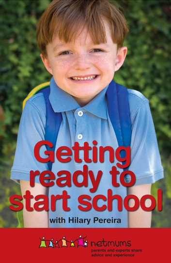 Getting Ready to Start School ebook by Netmums,Hilary Pereira,Hollie Smith