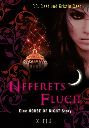 Neferets Fluch - Eine House of Night Story ebook by P.C. Cast