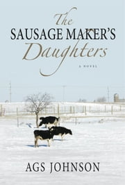 The Sausage Maker's Daughters ebook by A.G.S. Johnson