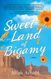 Sweet Land of Bigamy ebook by Miah Arnold