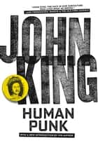 Human Punk ebook by John King