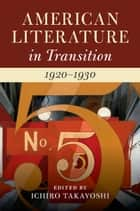 American Literature in Transition, 1920–1930 ebook by Ichiro Takayoshi