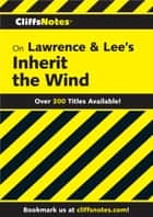 CliffsNotes on Lawrence & Lee's Inherit the Wind ebook by Suzanne Pavlos