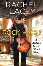 Rock with You ebook by Rachel Lacey