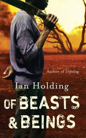 Of Beasts and Beings ebook by Ian Holding