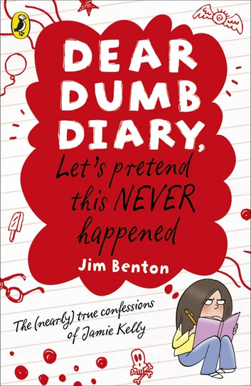 Dear Dumb Diary: Let's Pretend This Never Happened ebook by Jim Benton