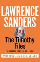 The Timothy Files ebook by Lawrence Sanders