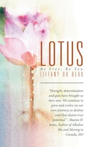 Lotus - Be Free, Be You ebook by Tiffany Du Beau