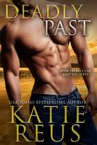 Deadly Past ebook by Katie Reus