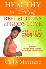 Reflections of God's Love - A Christian Weight Loss Devotional ebook by Cathy Morenzie