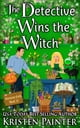 The Detective Wins The Witch ebook by Kristen Painter