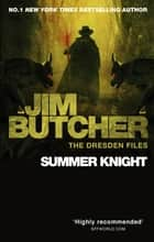 Summer Knight - The Dresden Files, Book Four eBook by Jim Butcher
