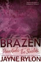 Brazen - An MMF Why Choose Ménage Romance ebook by Jayne Rylon