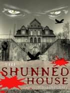 The Shunned House ebook by H. P. Lovecraft
