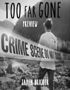 Too Far Gone Preview ebook by Jaden Bricker