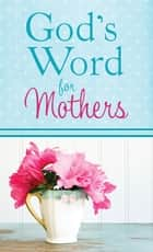 God's Word for Mothers ebook by Compiled by Barbour Staff