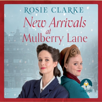 New Arrivals at Mulberry Lane audiobook by Rosie Clarke