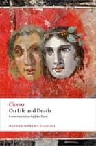 On Life and Death ekitaplar by Cicero, John Davie, Miriam T. Griffin