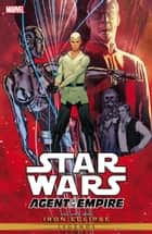 Star Wars Agent of Empire Vol. 1 ebook by Josh Ostrander, Stéphane Roux, Stéphane Créty