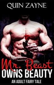 Mr. Beast Owns Beauty - An Adult Fairy Tale ebook by Q. Zayne