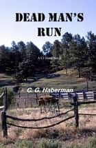 Dead Man's Run - CJ Hand Novels, #3 ebook by C. G. Haberman