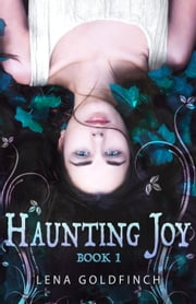 Haunting Joy - Book 1 ebook by Lena Goldfinch