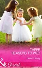 Three Reasons To Wed (Mills & Boon Cherish) (The Cedar River Cowboys, Book 1) ekitaplar by Helen Lacey