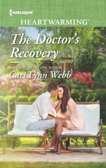 The Doctor's Recovery - A Clean Romance ebook by Cari Lynn Webb