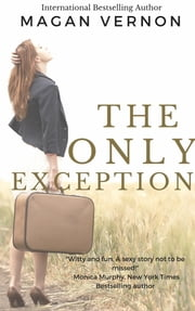 The Only Exception ebook by Magan Vernon