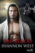 Bad Blood ebook by Shannon West