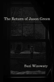 The Return of Jason Green ebook by Suzi Wizowaty