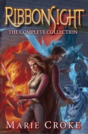 RibbonSight: The Complete Collection ebook by Marie Croke