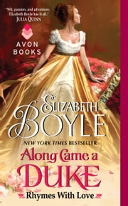 Along Came a Duke - Rhymes With Love ebook by Elizabeth Boyle