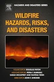 Wildfire Hazards, Risks, and Disasters ebook by Douglas Paton,John F. Shroder