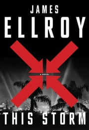 This Storm - A novel ebook by James Ellroy