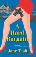 A Hard Bargain - A Madeleine Maclin Mystery ebook by Jane Tesh