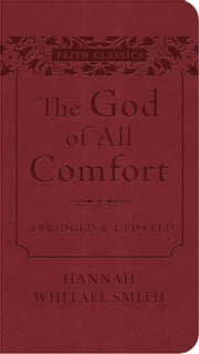 The God of All Comfort ebook by Hannah Whitall Smith