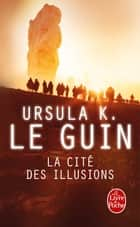 La Cité des illusions (Le Cycle de Hain, tome 3) ebook by Ursula Le Guin