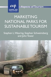 Marketing National Parks for Sustainable Tourism ebook by Stephen L. Wearing,Stephen Schweinsberg