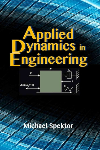Applied Dynamics in Engineering ebook by Michael Spektor