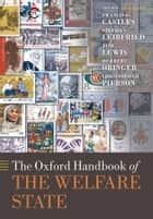 The Oxford Handbook of the Welfare State eBook by Francis G. Castles, Stephan Leibfried, Jane Lewis,...