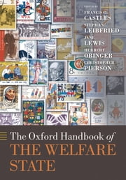 The Oxford Handbook of the Welfare State ebook by Francis G. Castles,Stephan Leibfried,Jane Lewis,Christopher Pierson,Herbert Obinger