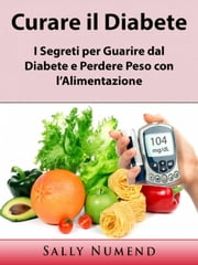 Curare il Diabete eBook by Sally Numend